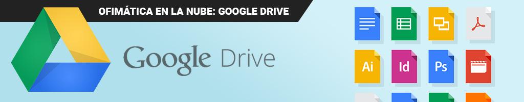 Ofimática en la Nube: Google Drive